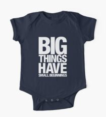 Big Things Have Small Beginnings (White Text) One Piece - Short Sleeve