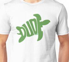 Dude (Green) Unisex T-Shirt