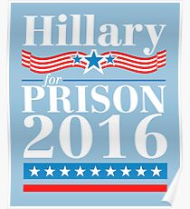 Hillary Clinton For Prison 2016 Gifts Poster