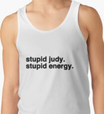 Stupid Judy Stupid Energy Tank Top