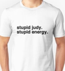 Stupid Judy Stupid Energy T-Shirt