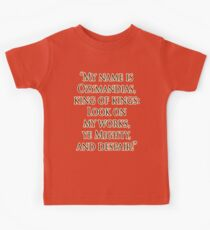 Shelley, Poem, Poet, My name is Ozymandias, king of kings, Look on my works, ye Mighty and despair Kids Tee