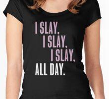 I Slay I Slay I Slay ALL DAY Women's Fitted Scoop T-Shirt