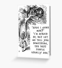Have I gone mad? Greeting Card