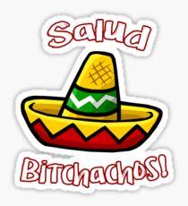 Salud Bitchachos Sticker