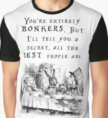 You're entirely bonkers Graphic T-Shirt