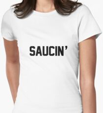 Saucin'  Women's Fitted T-Shirt