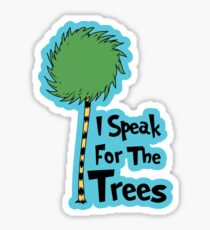 I Speak For The Trees Sticker