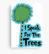 I Speak For The Trees Canvas Print