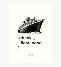 Geek Tee - CSS Jokes - Titanic Art Print