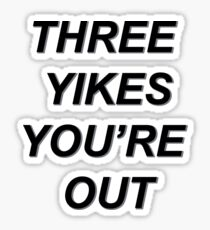 Three Yikes You're Out Sticker