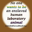 Abolish forced medicine by Initially NO
