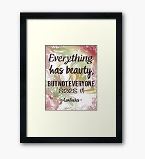 Everything Has Beauty - Confucius Quote Framed Print