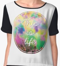 This Is Life - Festival Women's Chiffon Top