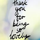 Thank You For Being So Lovely by DanielleQ