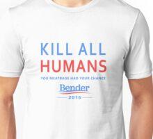 Kill All Humans for Bender 2016 Unisex T-Shirt