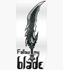 Tryndamere Blade - Follow my Blade! Poster