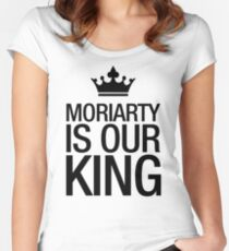 MORIARTY IS OUR KING (black type) Women's Fitted Scoop T-Shirt