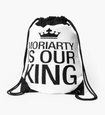 MORIARTY IS OUR KING (black type) Drawstring Bag