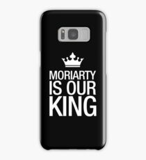 MORIARTY IS OUR KING (white type) Samsung Galaxy Case/Skin
