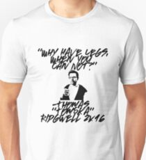 """Why Have Legs, When You Can Not?"" Unisex T-Shirt"