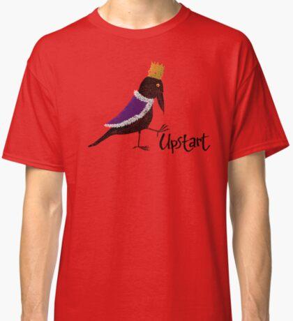 Upstart Crow Classic T-Shirt