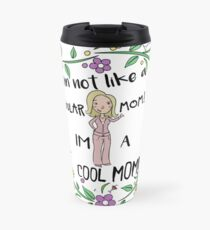 I'm A Cool Mom Travel Mug