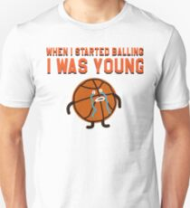 WHEN I STARTED BALLING I WAS YOUNG Unisex T-Shirt
