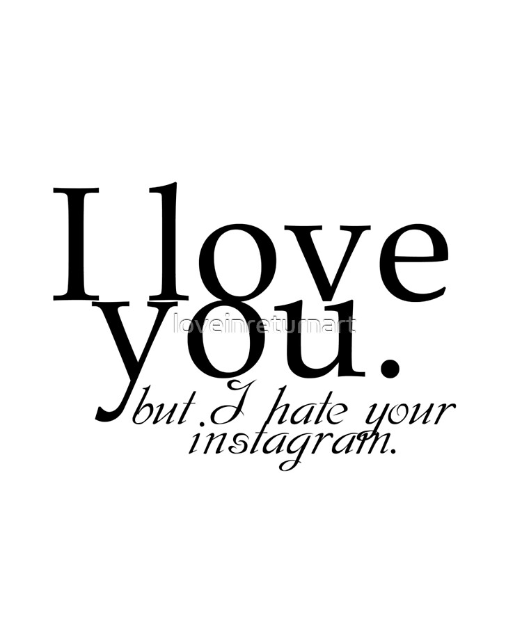 I love you but I hate your instagram quote design | iPad Case & Skin