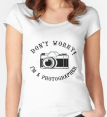 Don't Worry I'm a Photographer! Women's Fitted Scoop T-Shirt