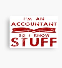 Accountants know stuff Canvas Print