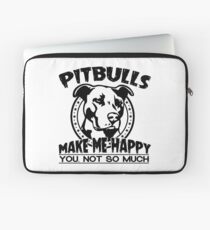 Pitbulls Make Me Happy You Not So Much Laptop Sleeve