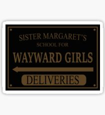 Sister Margaret's School for Wayward Girls Sticker