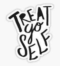 Treat Yo Self II Sticker