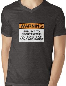 WARNING: SUBJECT TO SPONTANEOUS OUTBURSTS OF SONG AND DANCE Mens V-Neck T-Shirt