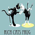 Rich Cats Frug by goanna