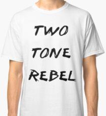 Two Tone Rebel Classic T-Shirt
