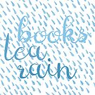 Books, Tea, Rain -- the Perfect Day by xanaduriffic