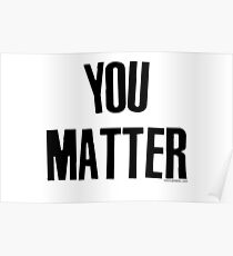 You Matter Taking Back Humanity Poster
