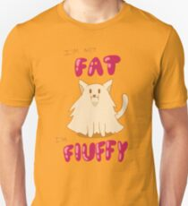 I'm not Fat I'm Fluffy Unisex T-Shirt