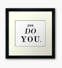You Do You: Black - SWEATSHIRT  Framed Print