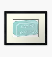 SAY NO TO DRUGS Framed Print