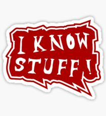 I know stuff Sticker