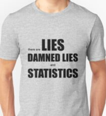 Lies, Damned Lies and Statistics (w) Unisex T-Shirt