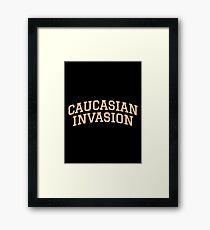 CAUCASIAN INVASION Framed Print
