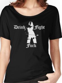 Drink Fight Fuck - Domina II. Women's Relaxed Fit T-Shirt