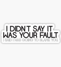 Not your fault, or is it? Sticker