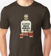 A little brain damage is ok T-Shirt