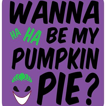 Wanna be my pumpkin pie? by TheSimpleMan