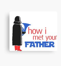 how i met your father Canvas Print